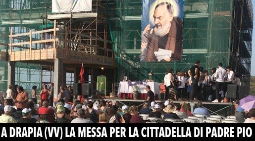Drapia, la Cittadella di Padre Pio
