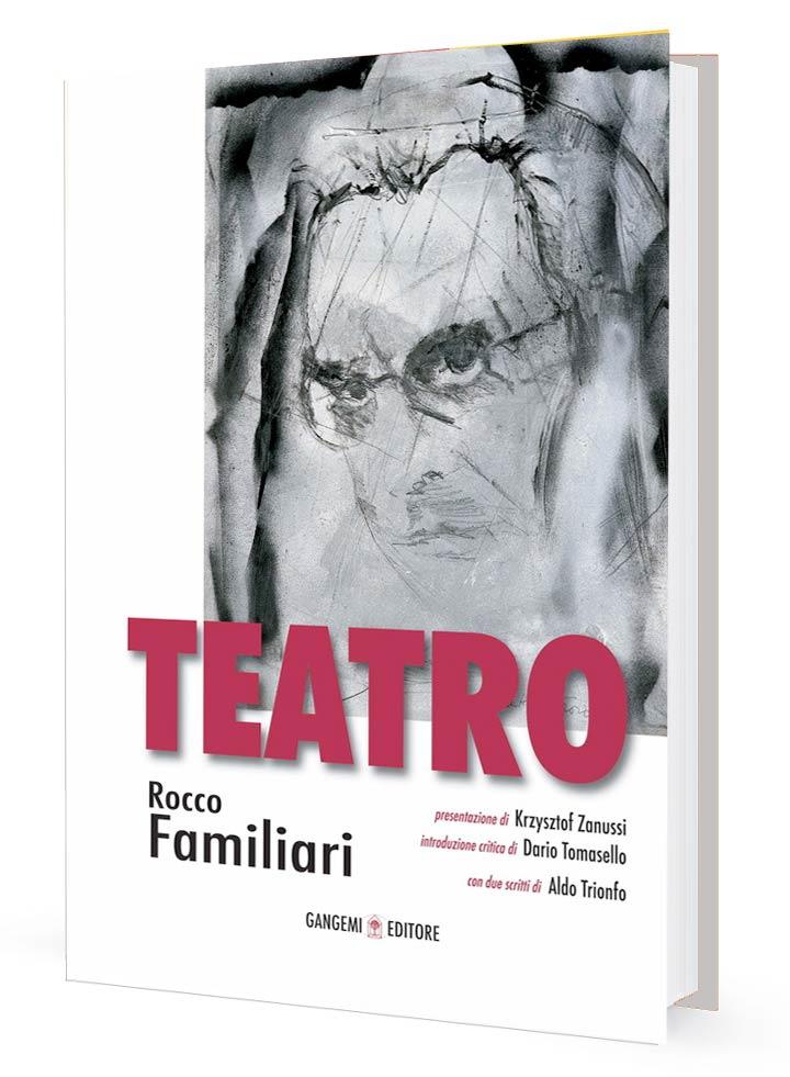 Teatro di Rocco Familiari Gangemi Editore