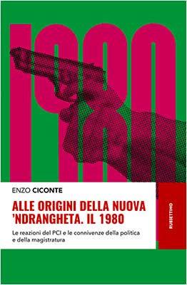 Alle origini della nuova 'Ndrangheta. il 1980