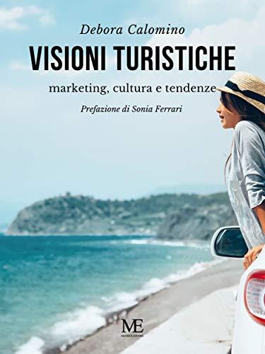 Visioni turistiche si Debora Calomino