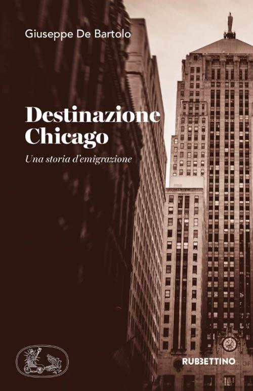 Destinazione Chicago di Giuseppe De Bartolo
