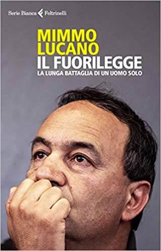 Copertina del libro Il fuorilegge di Mimmo Lucano