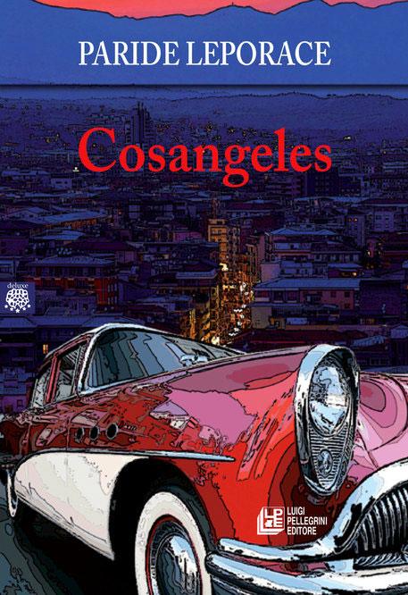 Cosangeles, libro di Paride Leporace