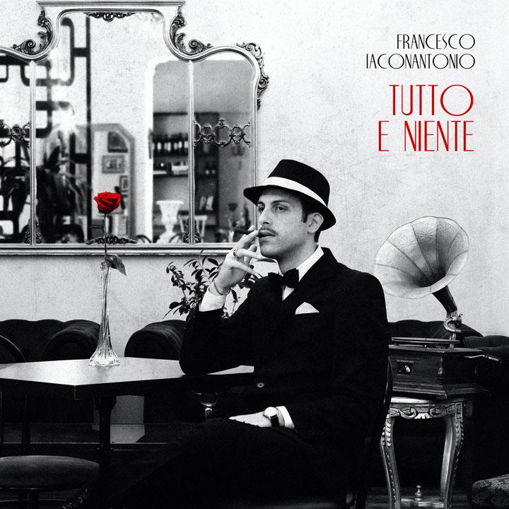 Tutto e niente, cd di Francesco Iaconantonio